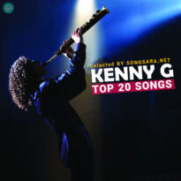 TOP 20 Songs Kenny G (Selected BY SONGSARA.NET)