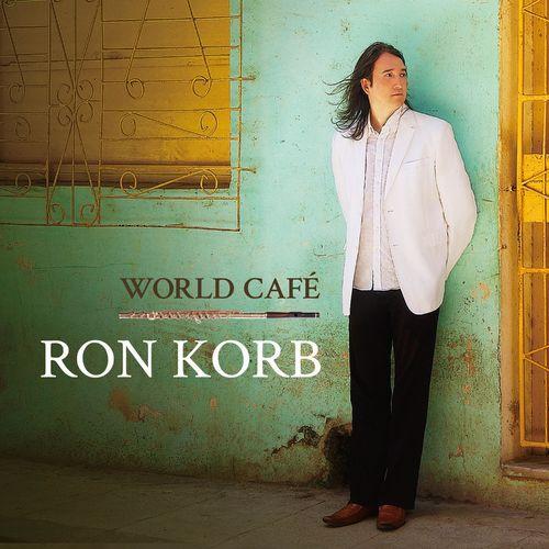 Ron Korb - World Café