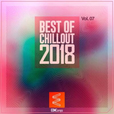 Best of Chillout 2018, Vol. 07