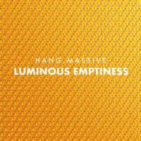 Hang Massive - Luminous Emptiness