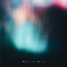 Lights & Motion - While We Dream
