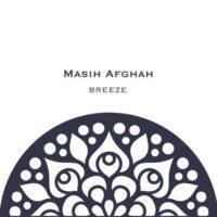 Masih Afghah - Breeze