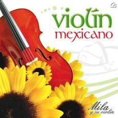 Mila Y Su Violin - Violin Mexicano