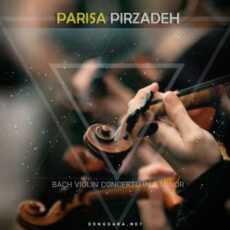 Parisa Pirzadeh - Bach Violin Concerto in A Minor