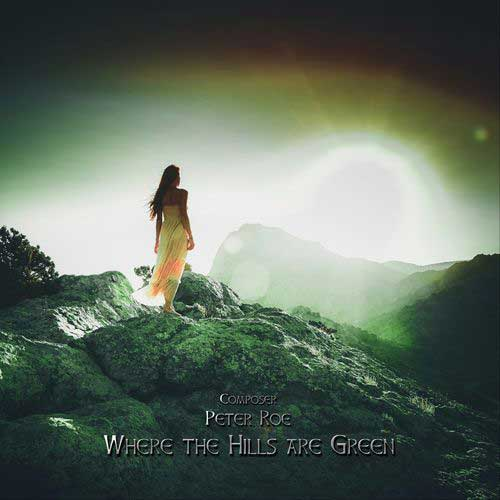 Peter Roe - Where the Hills Are Green