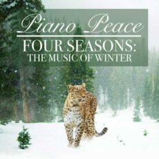 Piano Peace - Four Seasons: The Music of Winter
