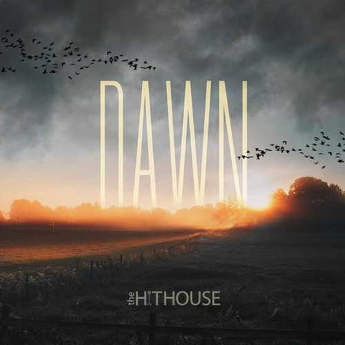 The Hit House - Dawn (2018)