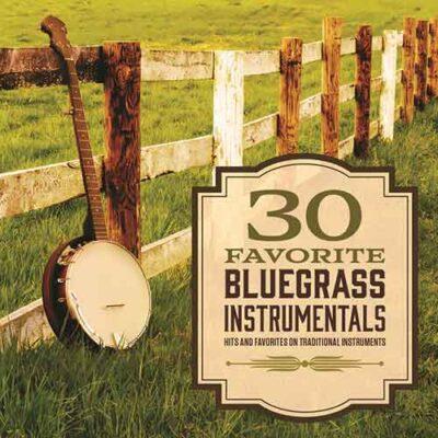 30 Favorite Bluegrass Instrumentals