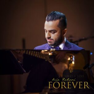 Aria Rohani - Forever