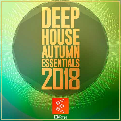 Deep House Autumn Essentials 2018