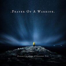 Gregory Tan - Prayer of a Warrior