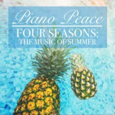 Piano Peace - Four Seasons: The Music of Summer