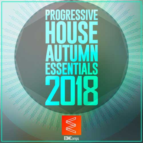Progressive House Autumn Essentials 2018