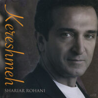 Shariyar Rohani - Kereshmeh