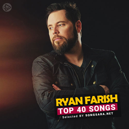 TOP 40 Songs Ryan Farish