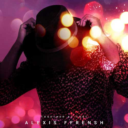 Alexis Ffrench - Together At Last