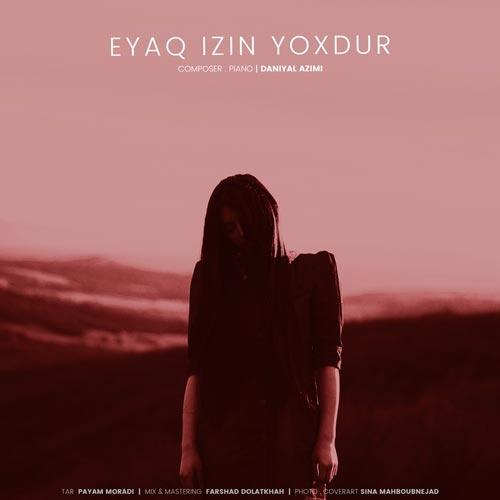 Daniyal Azimi - Eyaq Izin Yoxdur (2018)