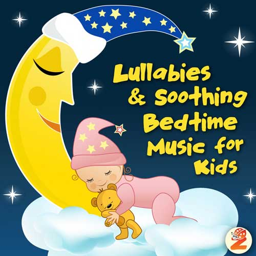 Lullabies and Soothing Bedtime Music for Kids
