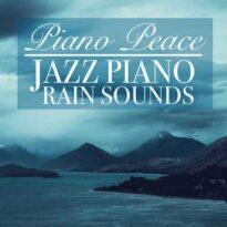 Piano Peace - Jazz Piano Rain Sounds