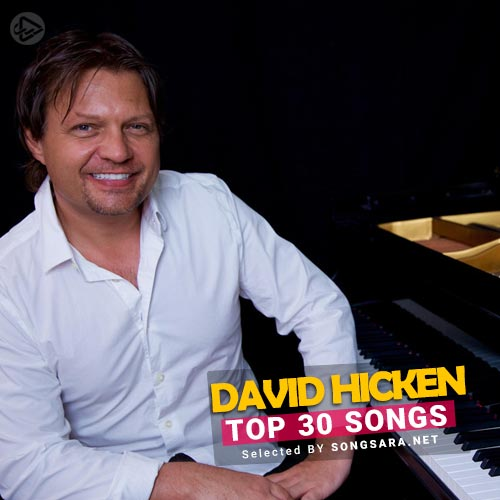TOP 40 Songs David Hicken (Selected BY SONGSARA.NET)