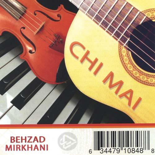 Behzad Mirkhani - Chi Mai