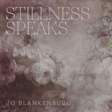 Jo Blankenburg - Stillness Speaks