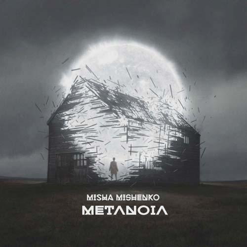Misha Mishenko - Metanoia