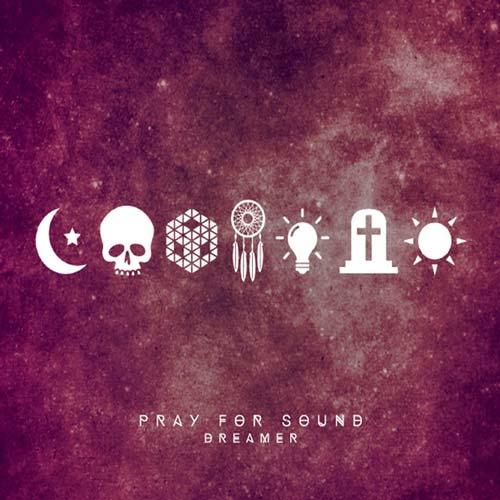 Pray for Sound Dreamer