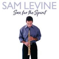 Sam Levine - Sax For The Spirit