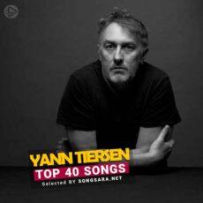 TOP 40 Songs Yann Tiersen (Selected BY SONGSARA.NET)