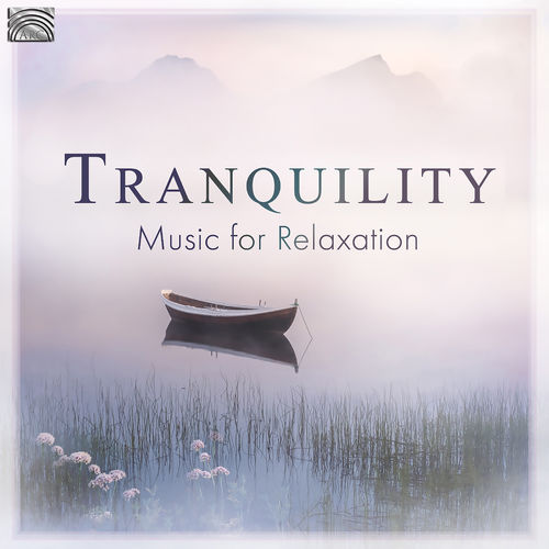 Tranquility: Music for Relaxation
