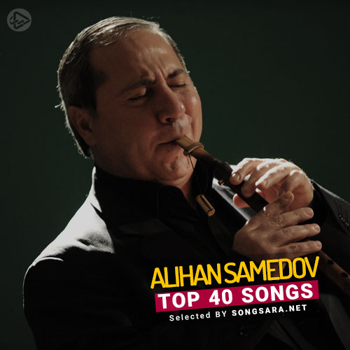 TOP 40 Songs Alihan Samedov