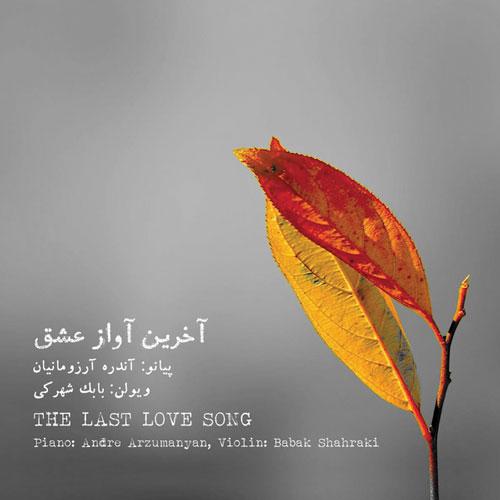 Andre Arzumanyan & Babak Shahraki The Last Love Song