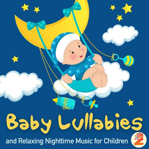 Baby Lullabies and Relaxing Nighttime Music for Children