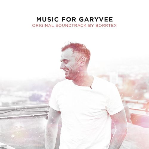 Borrtex Music for GaryVee