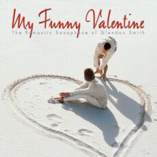 Glendon Smith My Funny Valentine