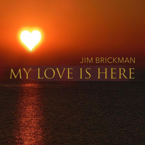 Jim Brickman My Love Is Here