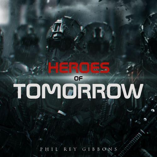 Phil Rey Heroes of Tomorrow