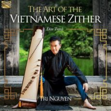 Tri Nguyen The Art of the Vietnamese Zither