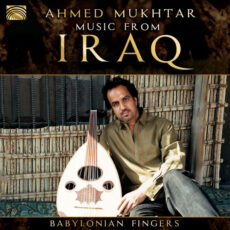 Ahmed Mukhtar Music from Iraq Babylonian Fingers