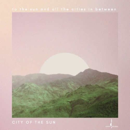 City of the Sun To the Sun and All the Cities in Between