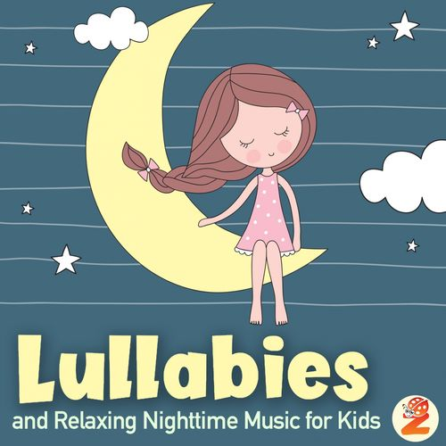 Lullabies and Relaxing Nighttime Music for Kids