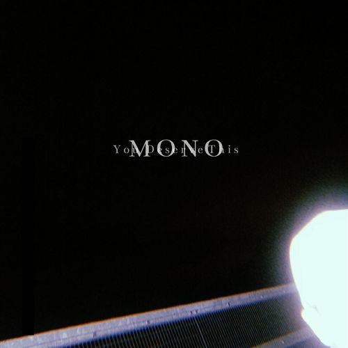 Mono You Deserve This