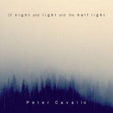 Peter Cavallo Of night and light and the half light