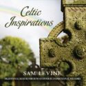 Sam Levine Celtic Inspirations