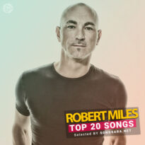 TOP 20 Songs Robert Miles (Selected BY SONGSARA.NET)