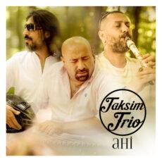 Taksim Trio Ahi