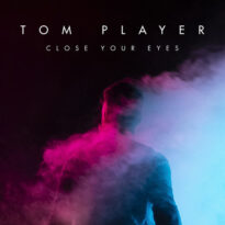 Tom Player Close Your Eyes