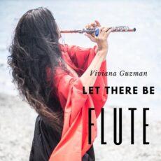 Viviana Guzman Let There Be Flute