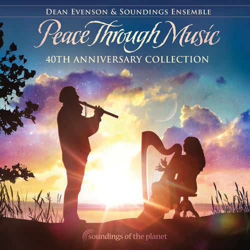 Dean Evenson Peace Through Music (40th Anniversary Collection)